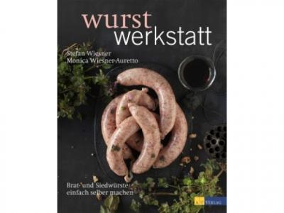 Buch: Wurstwerkstatt von Stefan Wiesner, Monica Wiesner-Auretto